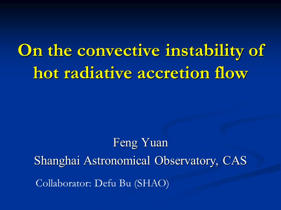 Physical reason of convective instability (I): instability condition Condition of convective instability of rotating flow Condition of convective instability of rotating flow So most region N eff ^2<0 So most region N eff ^2<0 The necessary (also dominant) condition of instability is entropy increases inward The necessary (also dominant) condition of instability is entropy increases inward Radial gradient of entropy Epicyclic frequency N eff ; red region denotes N^2>0