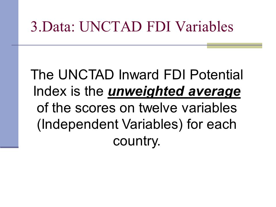 6.Further Suggestions Proxies which UNCTAD uses may not indicate the real FDI potential of the countries.