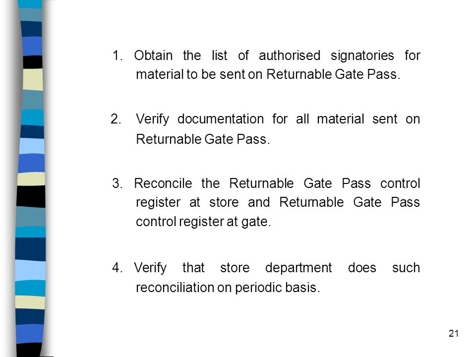 21 1. Obtain the list of authorised signatories for material to be sent on Returnable Gate Pass.
