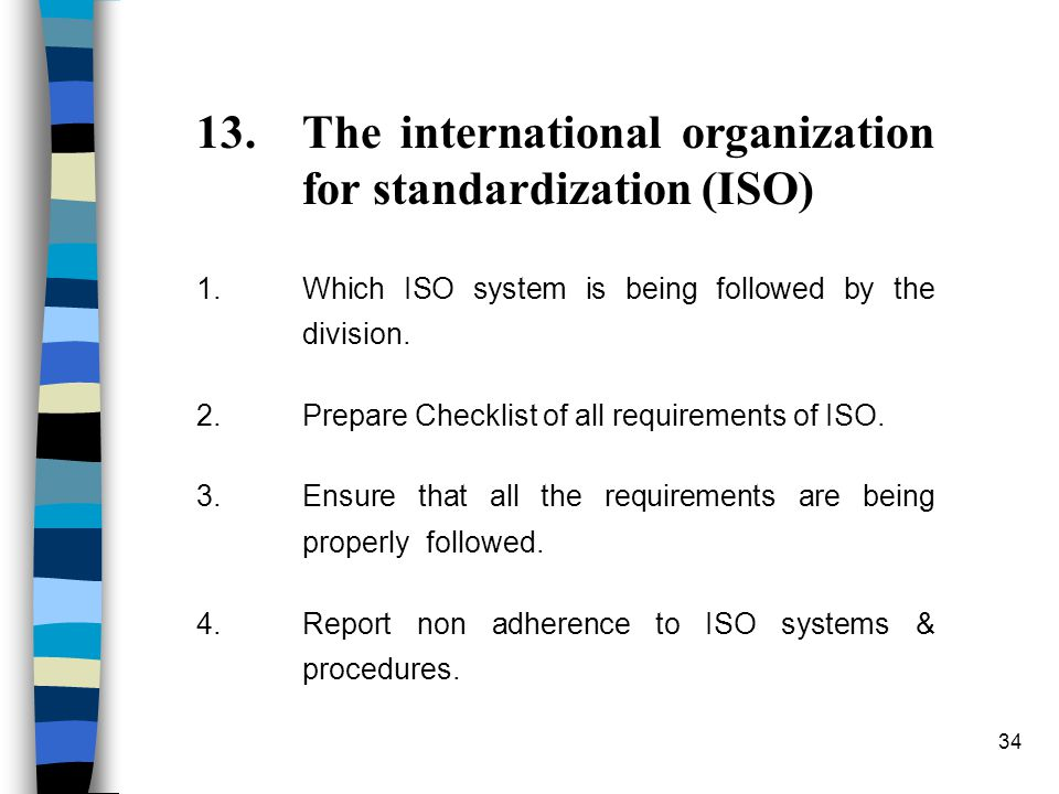 34 13.The international organization for standardization (ISO) 1.Which ISO system is being followed by the division.