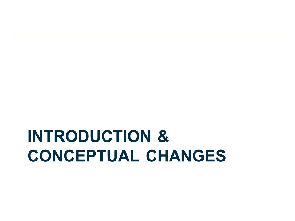 INTRODUCTION & CONCEPTUAL CHANGES