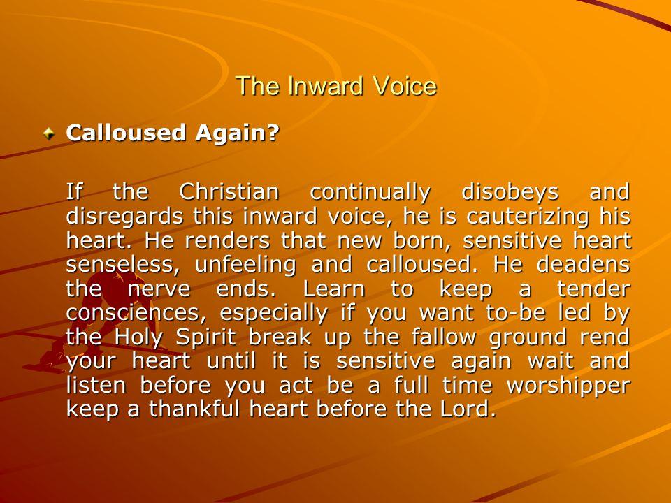 The Inward Voice Calloused Again.
