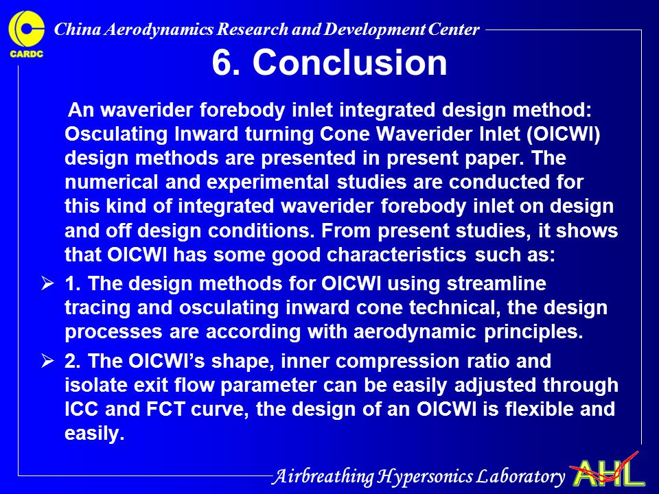 Airbreathing Hypersonics Laboratory China Aerodynamics Research and Development Center 6. Conclusion An waverider forebody inlet integrated design met