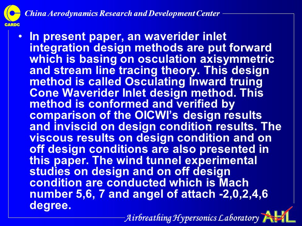 Airbreathing Hypersonics Laboratory China Aerodynamics Research and Development Center In present paper, an waverider inlet integration design methods