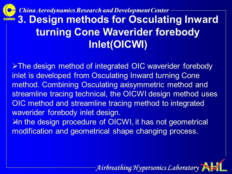 Airbreathing Hypersonics Laboratory China Aerodynamics Research and Development Center 3. Design methods for Osculating Inward turning Cone Waverider