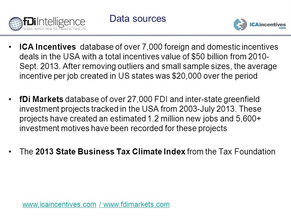 Data sources ICA Incentives database of over 7,000 foreign and domestic incentives deals in the USA with a total incentives value of $50 billion from 2010- Sept.