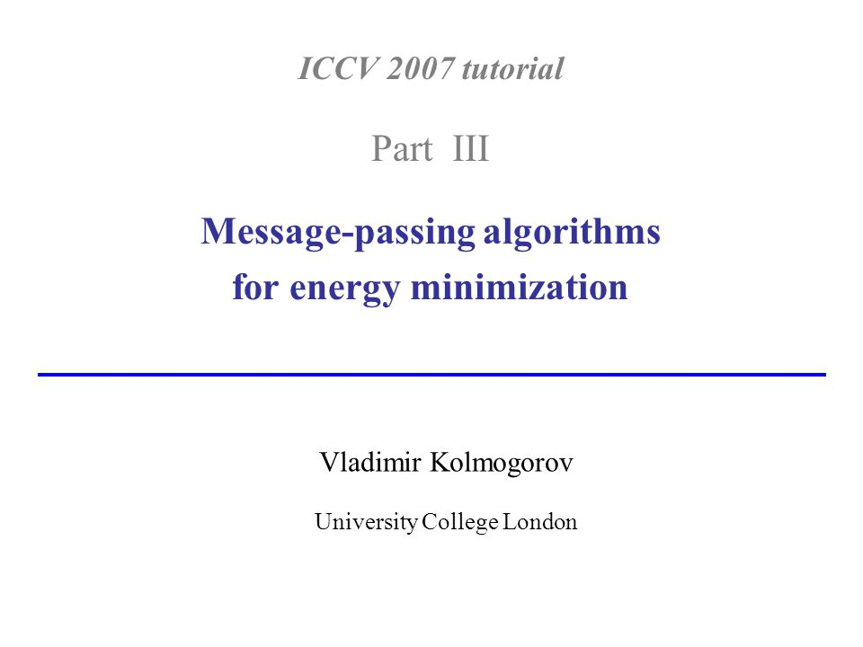 Message passing Iteratively pass messages between nodes...