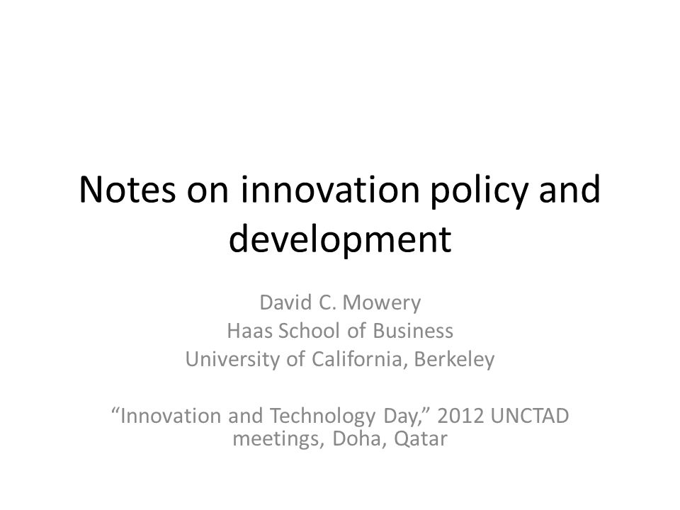 Notes on innovation policy and development David C.