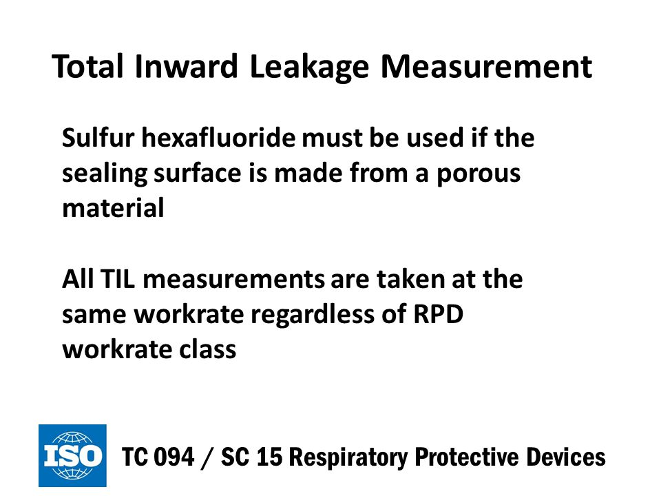 Proposed Protection Levels TC 094 / SC 15 Respiratory Protective Devices Where SF is a Safety Factor which increases with the decrease in TIL