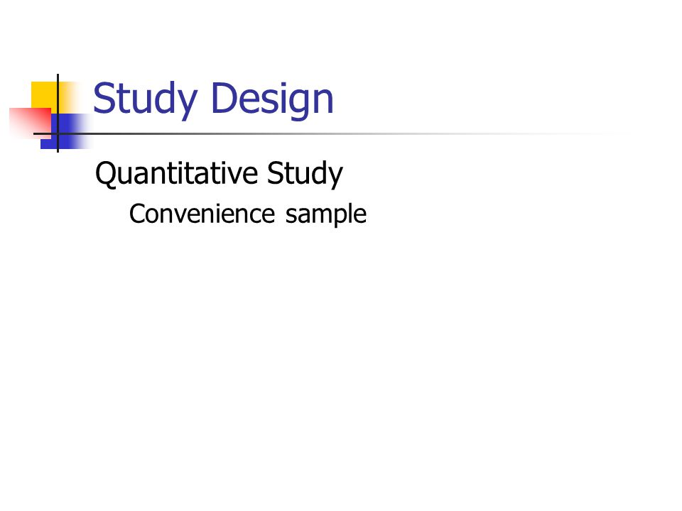 Study Design Quantitative Study Convenience sample