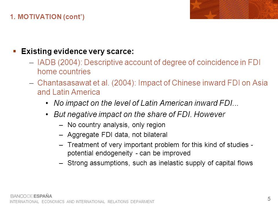 INTERNATIONAL ECONOMICS AND INTERNATIONAL RELATIONS DEPARMENT 5 1. MOTIVATION (cont')  Existing evidence very scarce: –IADB (2004): Descriptive accou