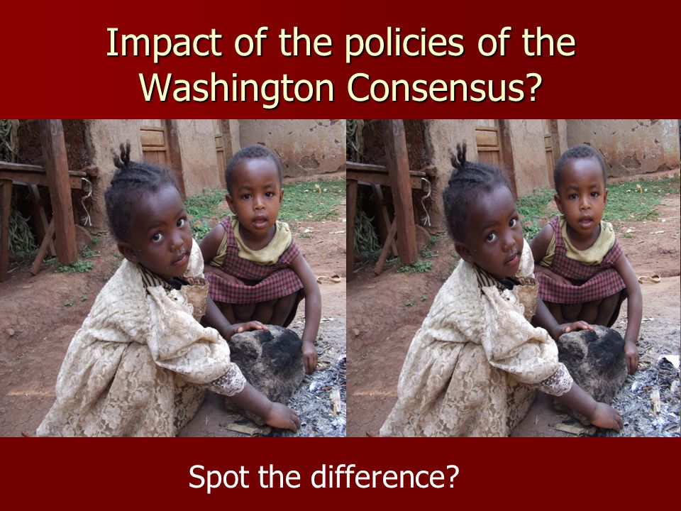 Impact of the policies of the Washington Consensus? Spot the difference?