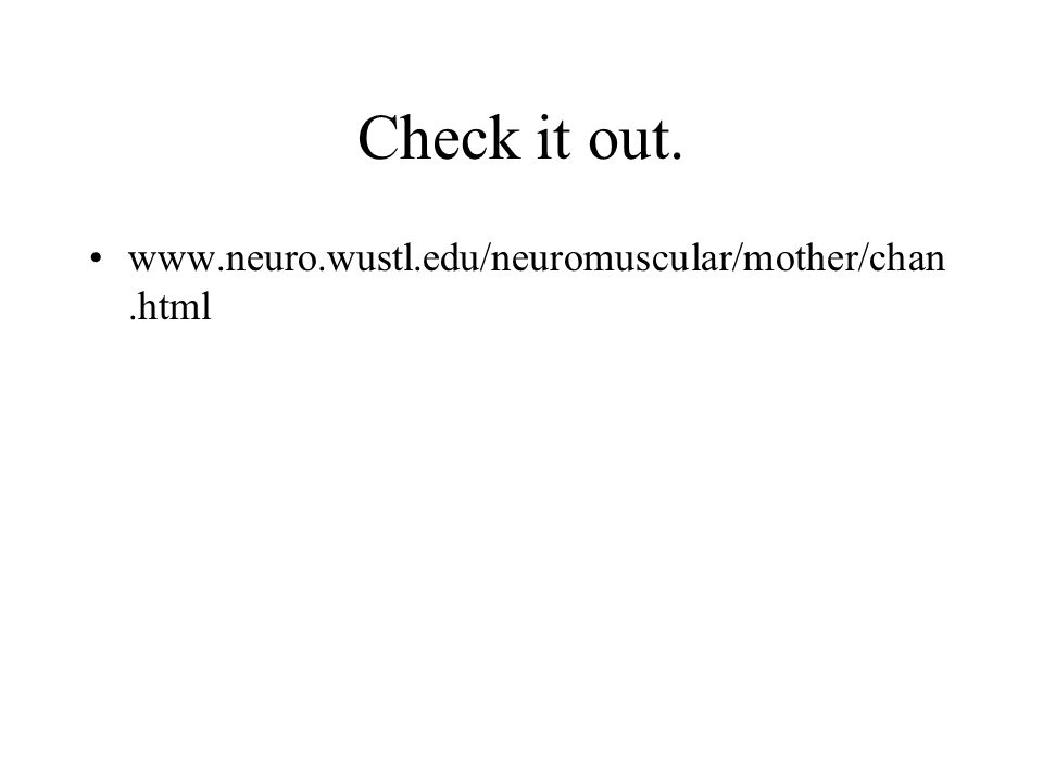 Check it out. www.neuro.wustl.edu/neuromuscular/mother/chan.html