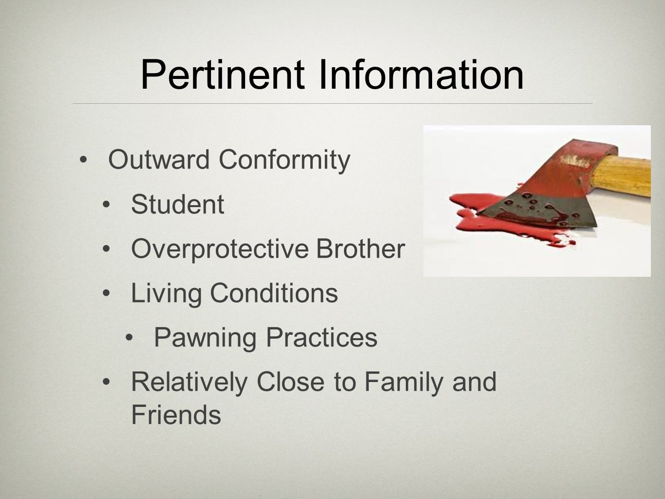 Pertinent Information Outward Conformity Student Overprotective Brother Living Conditions Pawning Practices Relatively Close to Family and Friends