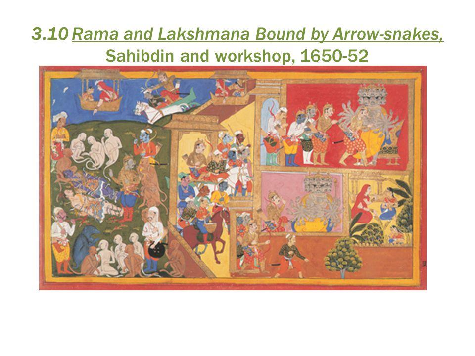 3.10 Rama and Lakshmana Bound by Arrow-snakes, Sahibdin and workshop, 1650-52