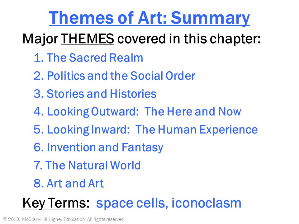 Themes of Art: Summary Major THEMES covered in this chapter: 1. The Sacred Realm 2. Politics and the Social Order 3. Stories and Histories 4. Looking