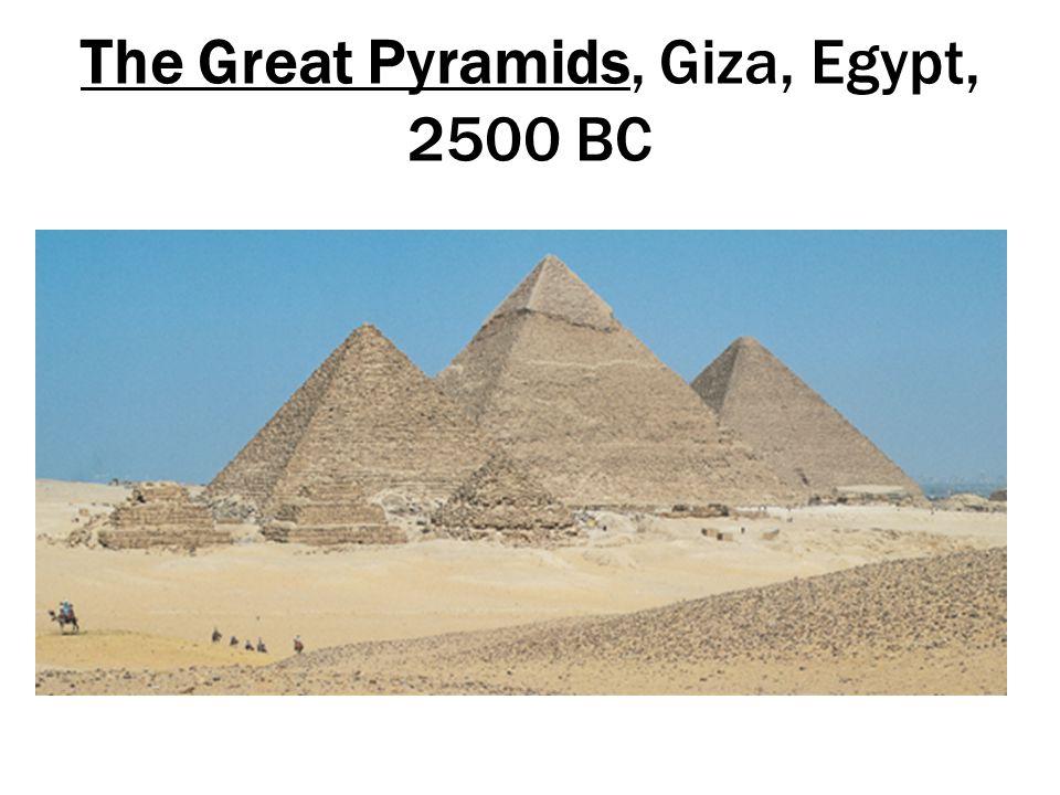 The Great Pyramids, Giza, Egypt, 2500 BC