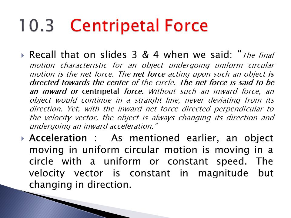  Because the speed is constant for such a motion, many students have the misconception that there is no acceleration.