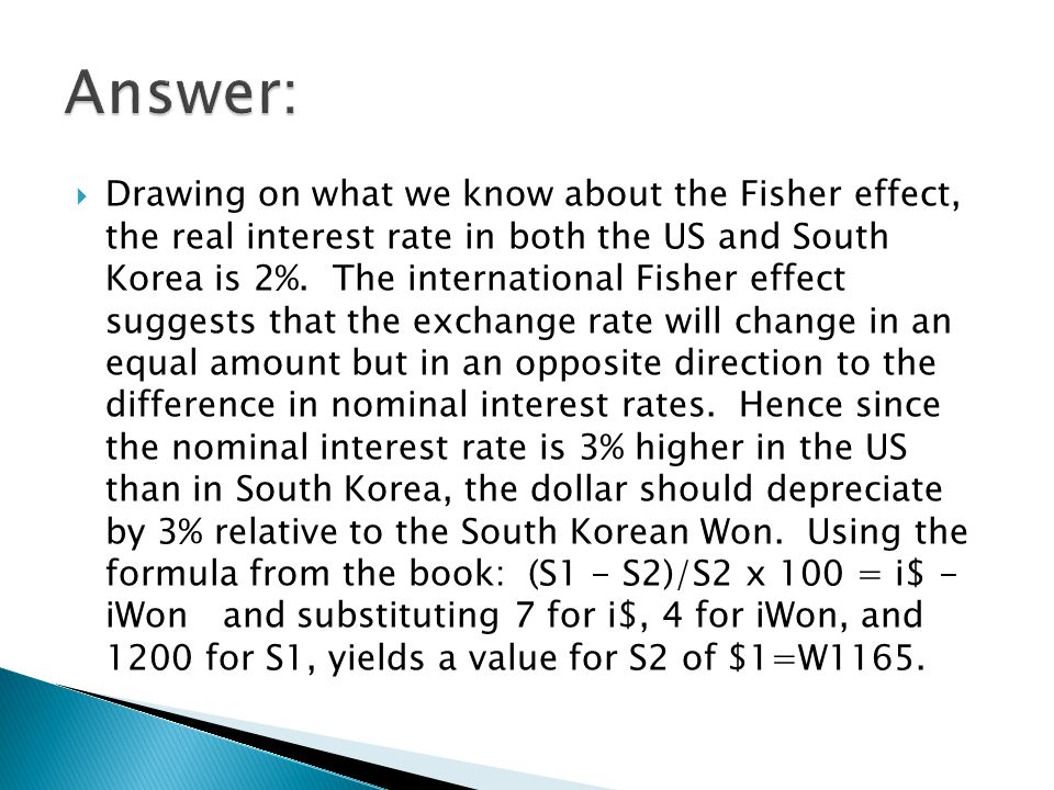  Drawing on what we know about the Fisher effect, the real interest rate in both the US and South Korea is 2%.