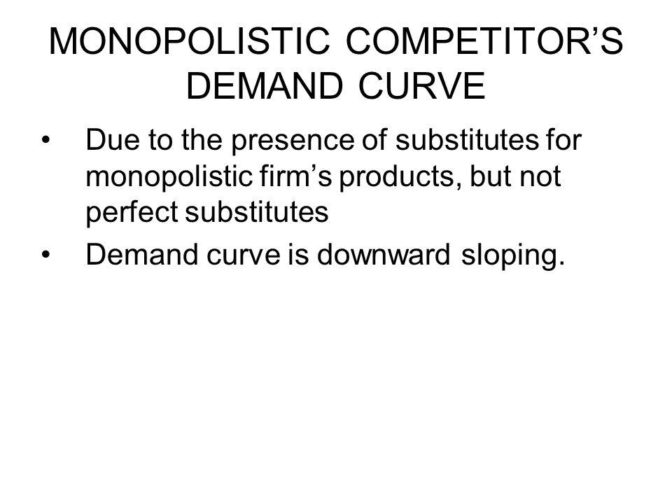 REVENUE CURVES FOR MONOPOLISTIC FIRM Monopolistic firms are assumed to maximize their profits.