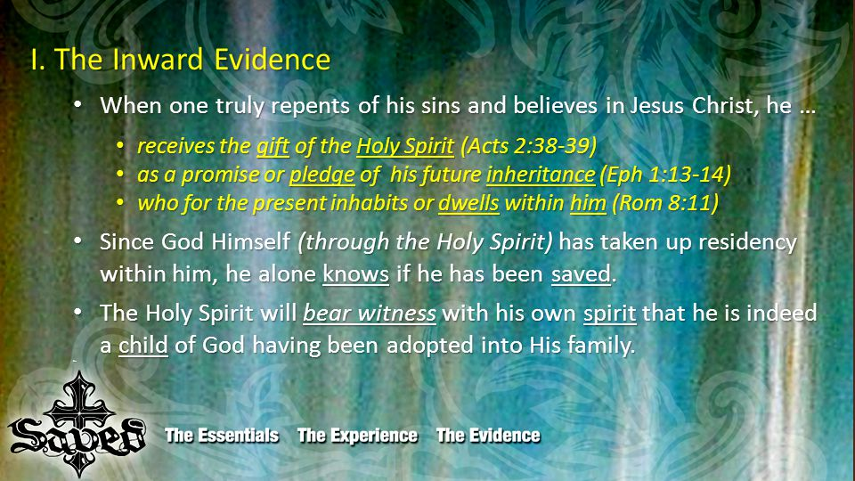 I. The Inward Evidence When one truly repents of his sins and believes in Jesus Christ, he … When one truly repents of his sins and believes in Jesus