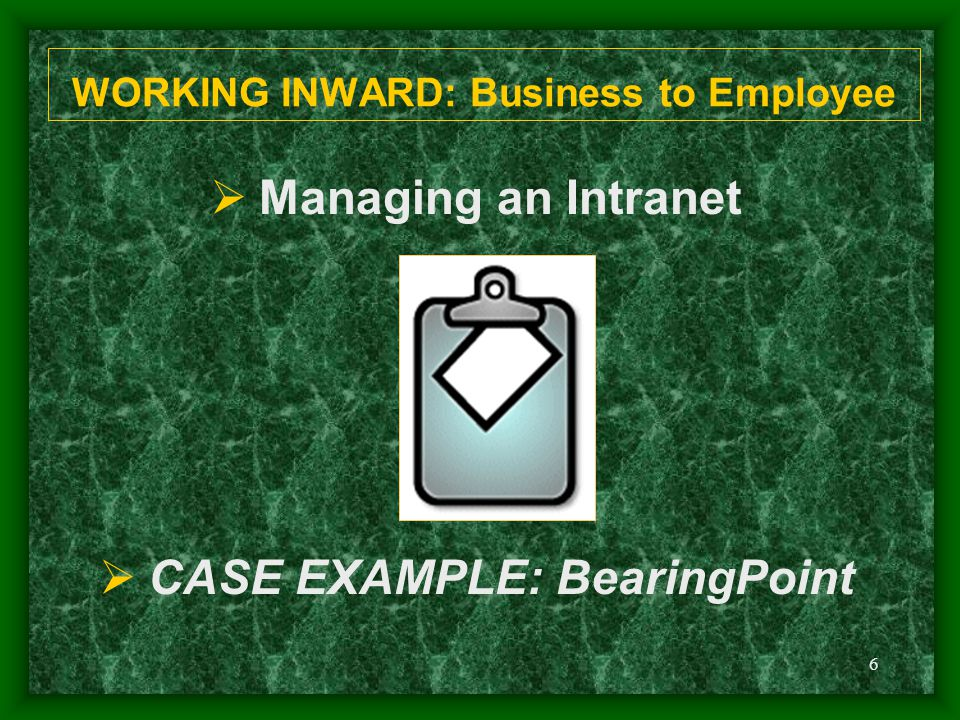 6  Managing an Intranet  CASE EXAMPLE: BearingPoint