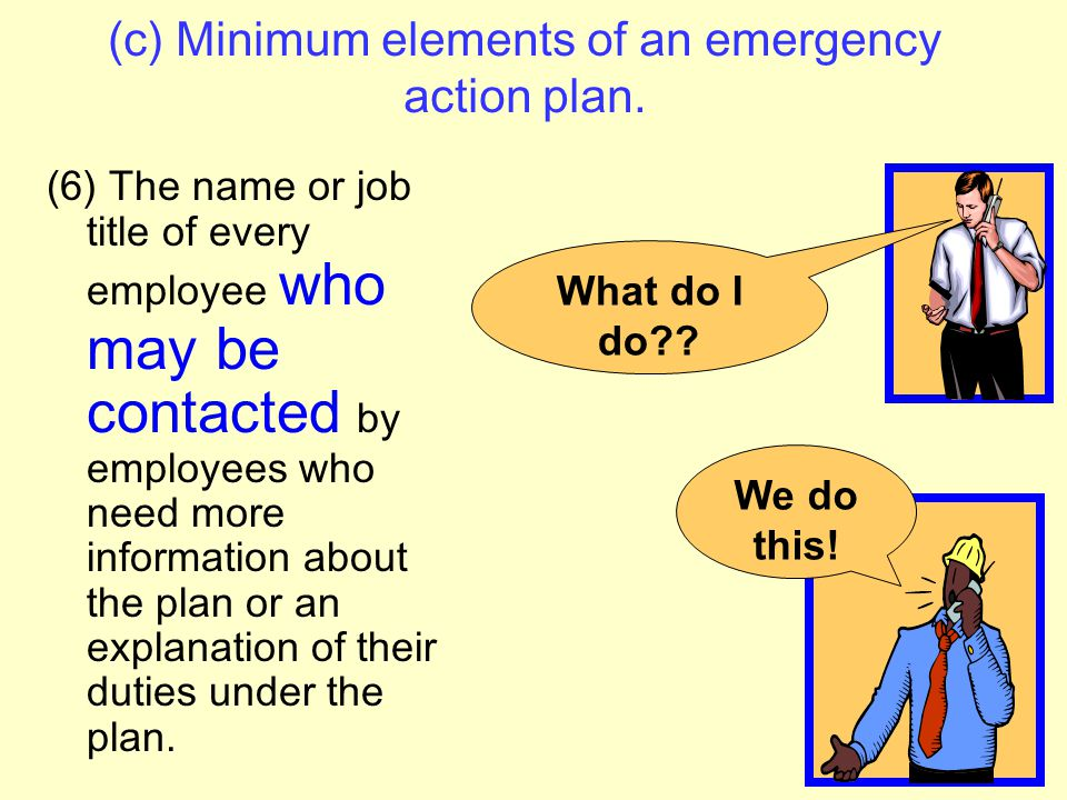 Fire (c) Minimum elements of an emergency action plan. (5) Procedures to be followed by employees performing rescue or medical duties ; and