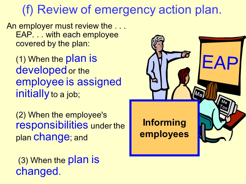 (e) Training. An employer must designate and train employees to assist in a safe and orderly evacuation of other employees. EAP Fire Warden