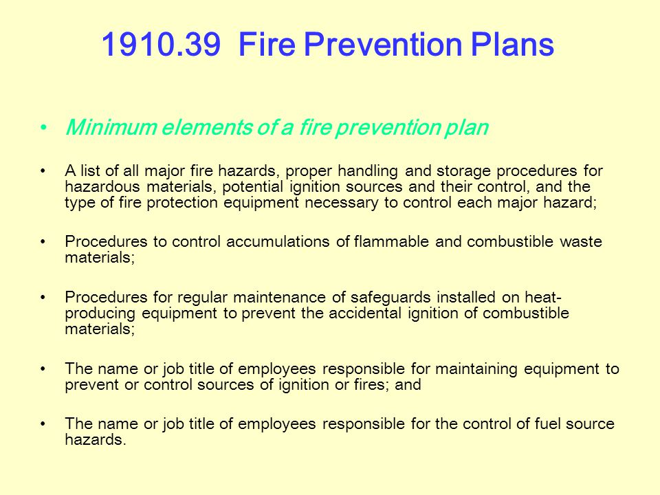 1910.39 Fire Prevention Plans Written and oral fire prevention plans A fire prevention plan must be in writing, be kept in the workplace, and be made