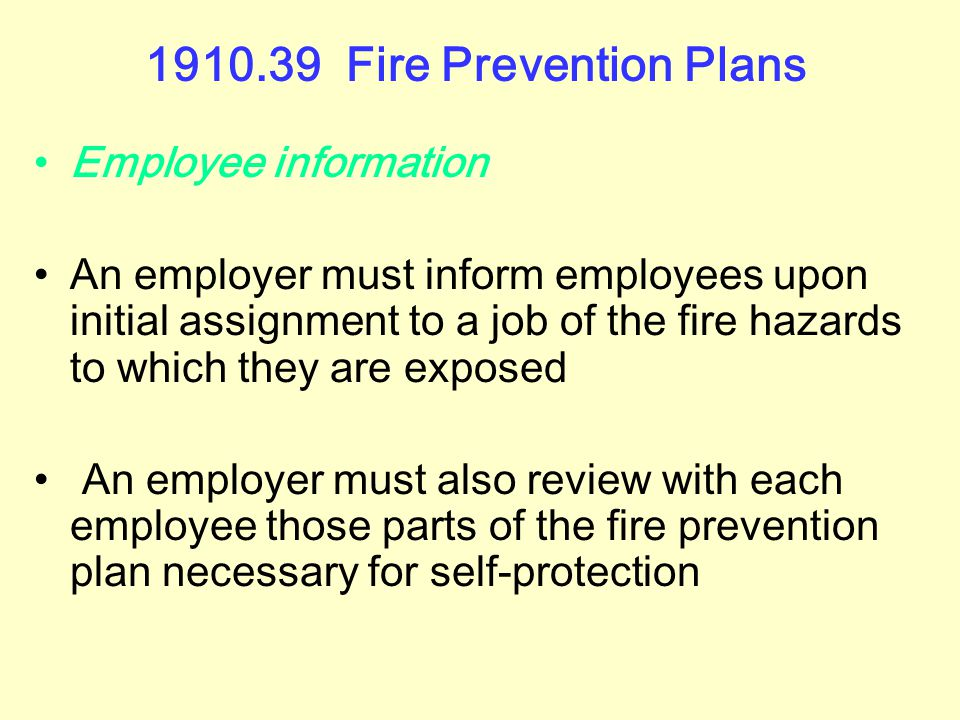 1910.39 Fire Prevention Plans Minimum elements of a fire prevention plan A list of all major fire hazards, proper handling and storage procedures for
