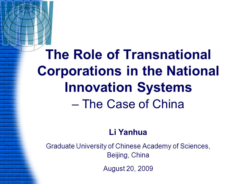 The position and evolution of TNCs New trends: transition of investment strategies Main motivation Rank (2001) (Rank) 2005 Pursue more expecting profit31 Develop manufacturing base22 Extend market share in China13 Maintaining competitive advantage of low cost44 Compet with transnational competitors55 Improve R&D capability in China76 Follow with existing customers67 Source: Zhao jinghua, 2002, 2006 Four kinds of strategical roles of TNCs' subsidiary companies: manufacturing base, market exploiting, risk avoidance, knowledge acquisition.