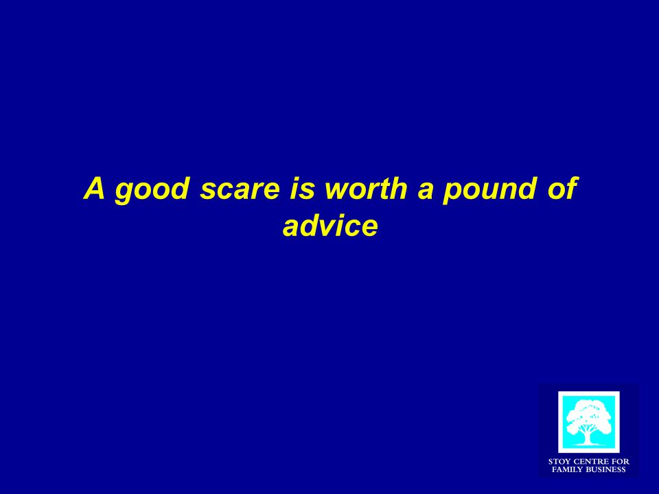 A good scare is worth a pound of advice