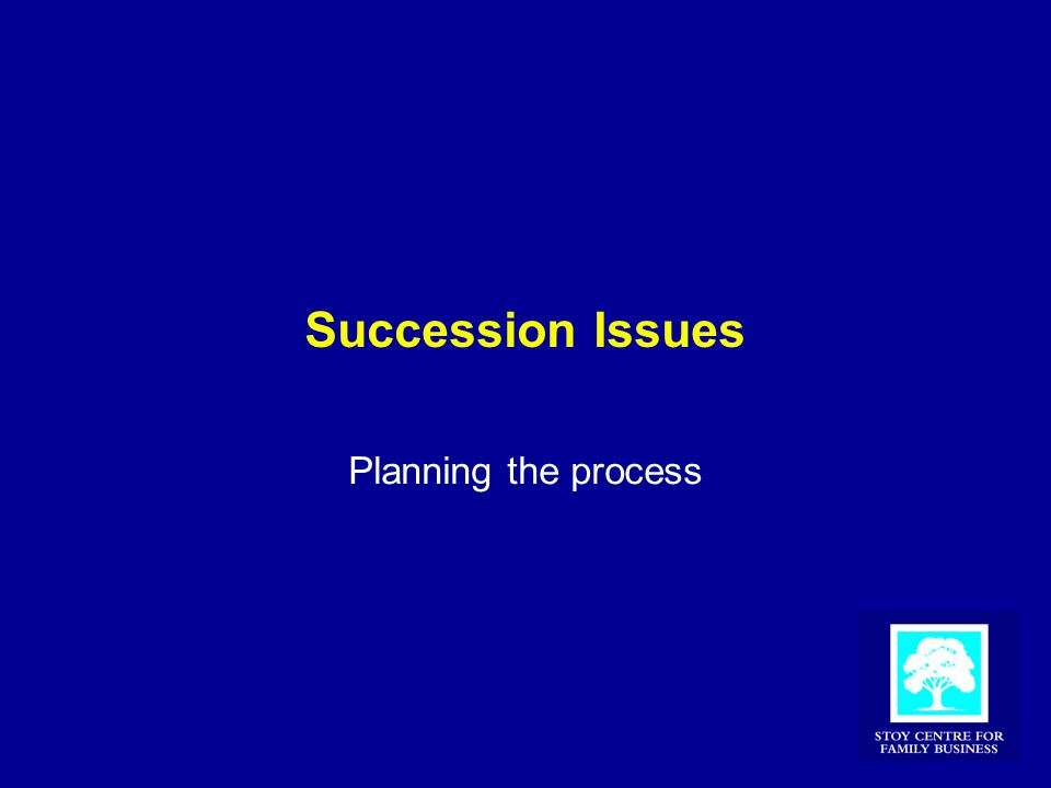 Succession Issues Planning the process