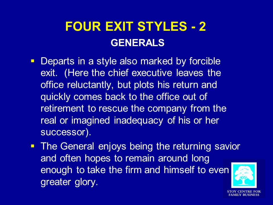 FOUR EXIT STYLES - 2 GENERALS  Departs in a style also marked by forcible exit.