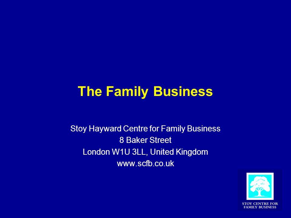 The Family Business Stoy Hayward Centre for Family Business 8 Baker Street London W1U 3LL, United Kingdom www.scfb.co.uk