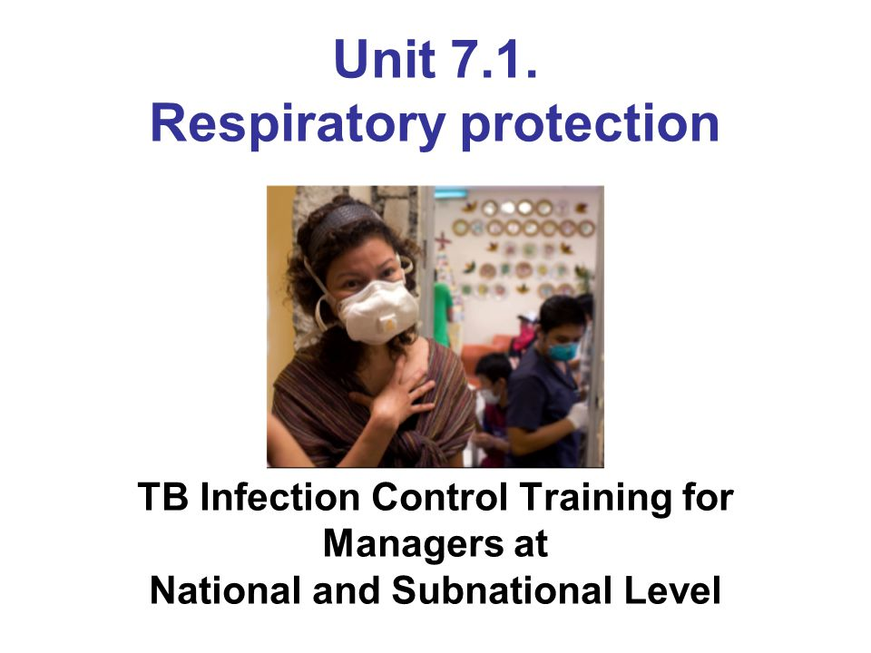 2 Objectives After this unit, participants will be able: To describe the differences between a surgical mask and a respirator To name the types of respirators that protect against TB transmission, and when to use them To list the elements of a respiratory programme