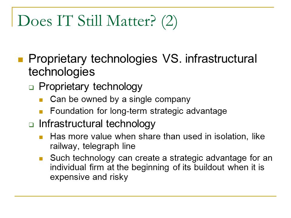 Does IT Still Matter. (2) Proprietary technologies VS.