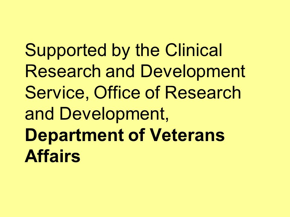 Supported by the Clinical Research and Development Service, Office of Research and Development, Department of Veterans Affairs