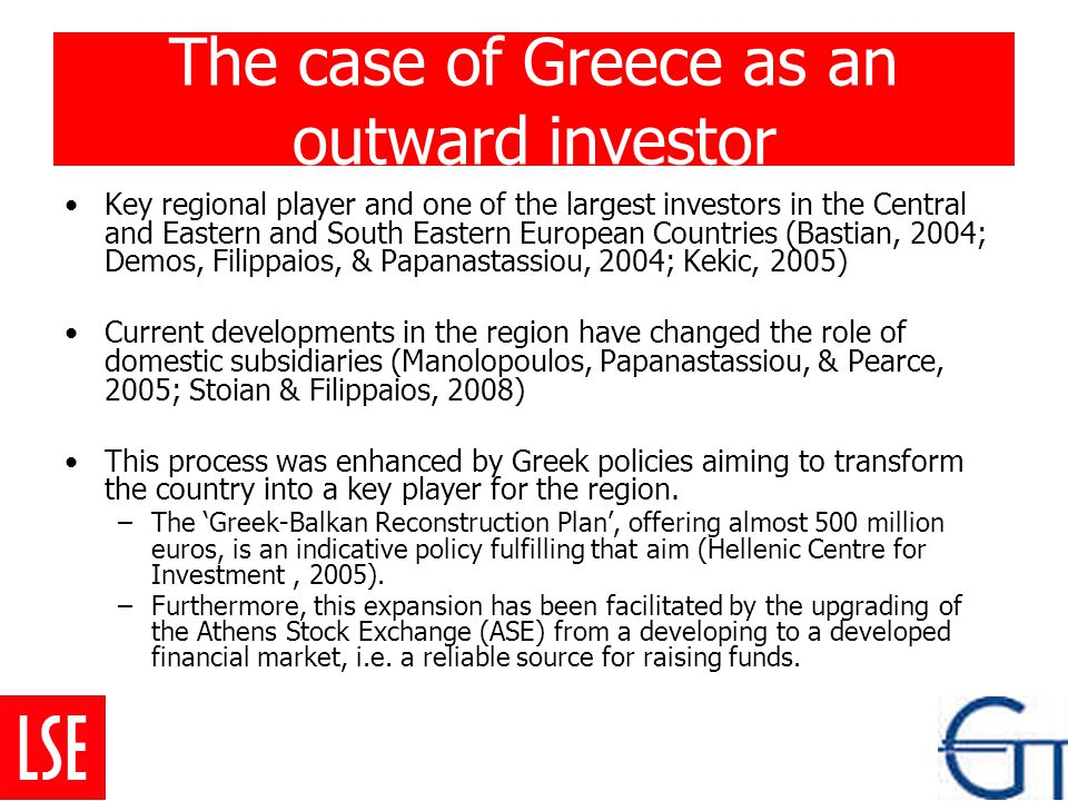 The case of Greece as an outward investor Key regional player and one of the largest investors in the Central and Eastern and South Eastern European C
