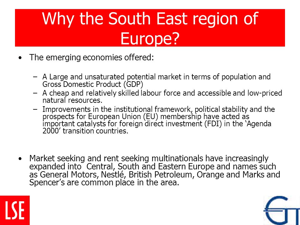 Why the South East region of Europe.