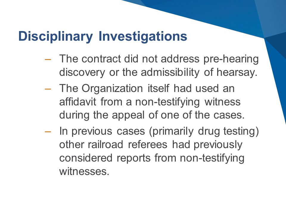 Disciplinary Investigations –The contract did not address pre-hearing discovery or the admissibility of hearsay.