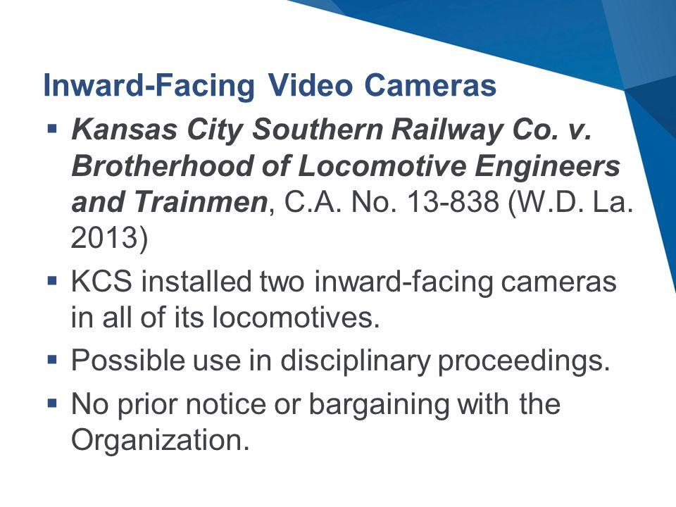 Inward-Facing Video Cameras  Kansas City Southern Railway Co.