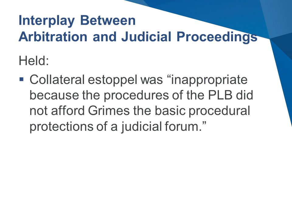 Held:  Collateral estoppel was inappropriate because the procedures of the PLB did not afford Grimes the basic procedural protections of a judicial forum.