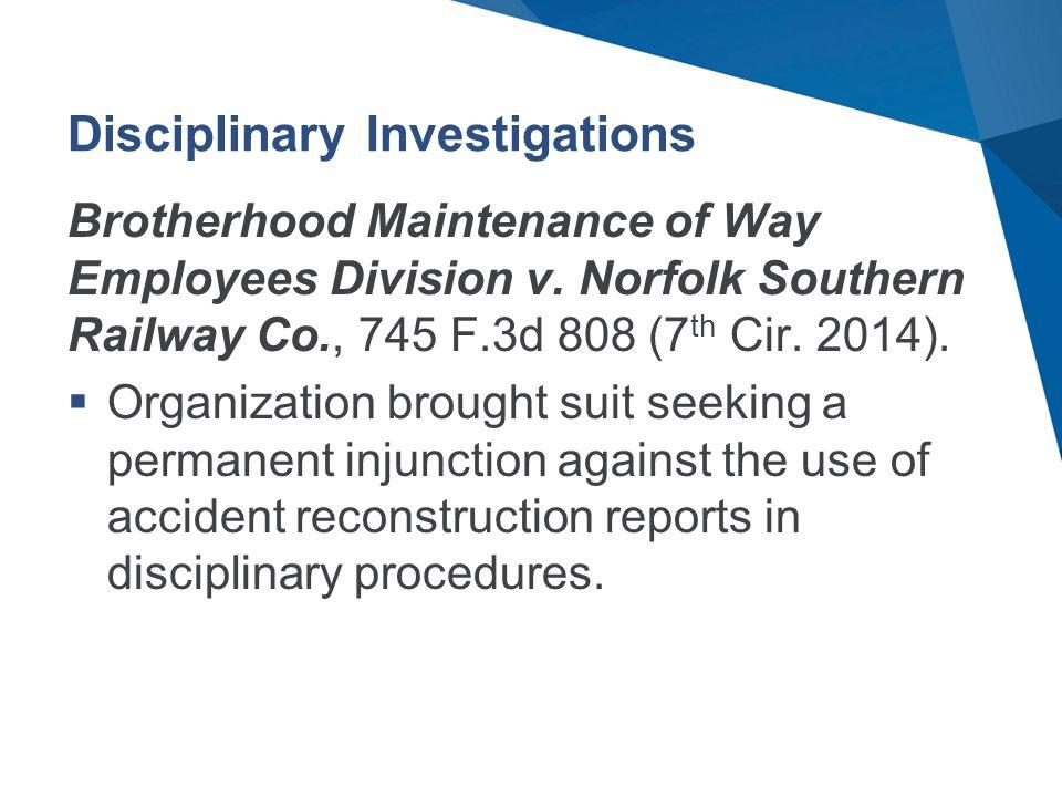 Disciplinary Investigations Brotherhood Maintenance of Way Employees Division v.