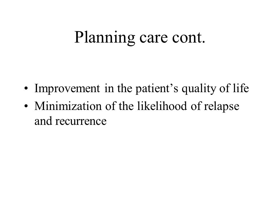 Planning care cont.