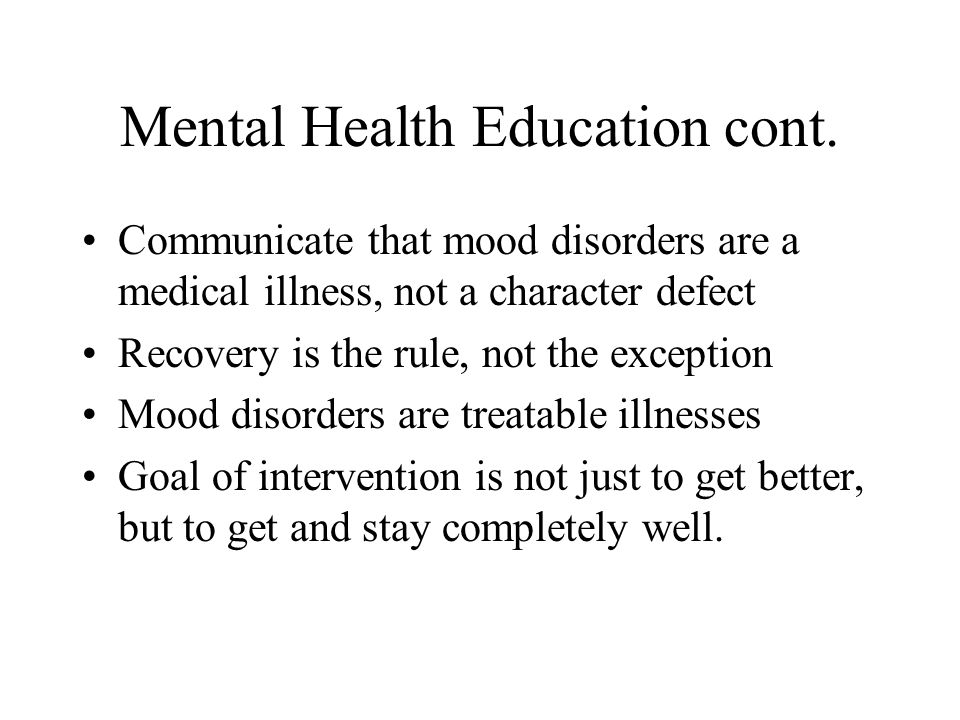 Mental Health Education cont.