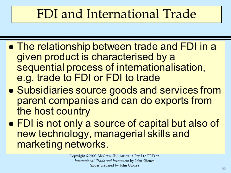 Copyright ©2003 McGraw-Hill Australia Pty Ltd PPTs t/a International Trade and Investment by John Gionea Slides prepared by John Gionea 22 FDI and Int