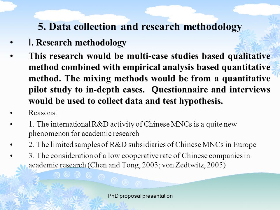 PhD proposal presentation 5. Data collection and research methodology Ⅰ.