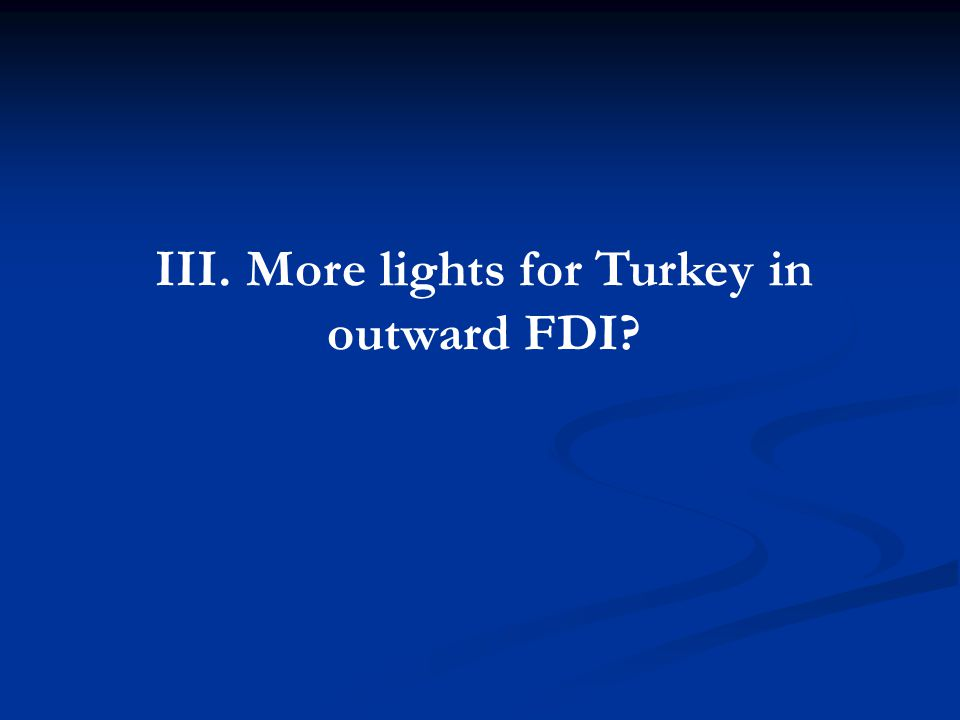 III. More lights for Turkey in outward FDI