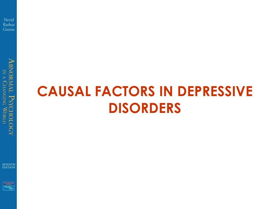 CAUSAL FACTORS IN DEPRESSIVE DISORDERS